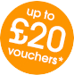 up to £20 vouchers*