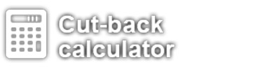 Cut back calculator