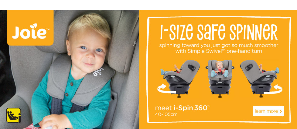 Joie - I-Size Safe Spinner spinning toward you just got so much smoother with Simple Swivel one-hand turn. Meet i-Spin 360 - click here to learn more.